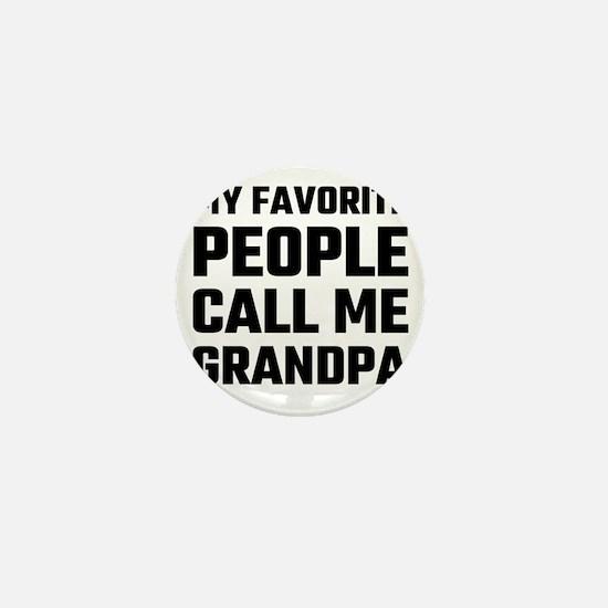 My Favorite People Call Me Grandpa Mini Button