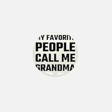 My Favorite People Call Me Grandma Mini Button