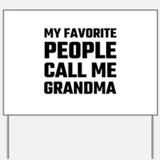 My Favorite People Call Me Grandma Yard Sign