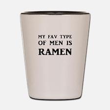 My Fav Type Of Men Is Ramen Shot Glass