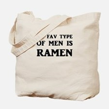 My Fav Type Of Men Is Ramen Tote Bag