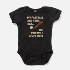 My Fastball And Your Bat The Two Wil Baby Bodysuit