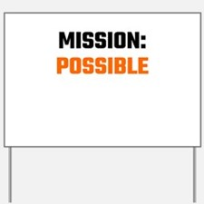 Mission: Possible Yard Sign