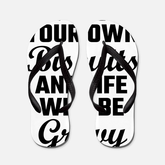 Mind Your Own Biscuits And Life Will Be Flip Flops