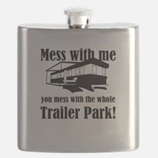 Mess with me you mess with the whole Trailer Flask