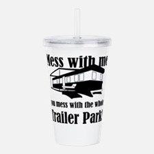 Mess with me you mess Acrylic Double-wall Tumbler