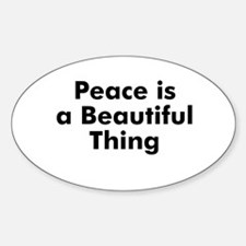 Peace is a Beautiful Thing Oval Decal
