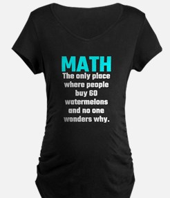 Math The Only Place Where People Maternity T-Shirt