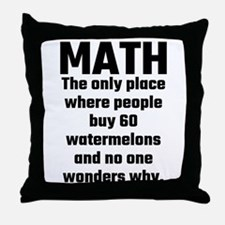 Math The Only Place Where People Buy Throw Pillow