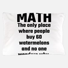 Math The Only Place Where People Buy 6 Pillow Case