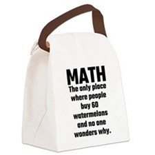 Math The Only Place Where People Canvas Lunch Bag