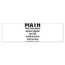 Math The Only Place Where People Bu Bumper Bumper Bumper Sticker