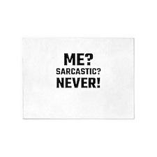 Me? Sarcastic? Never! 5'x7'Area Rug