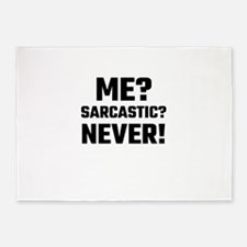 Me? Sarcastic? Never! 5'x7'Area Rug