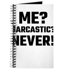 Me? Sarcastic? Never! Journal