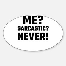 Me? Sarcastic? Never! Decal