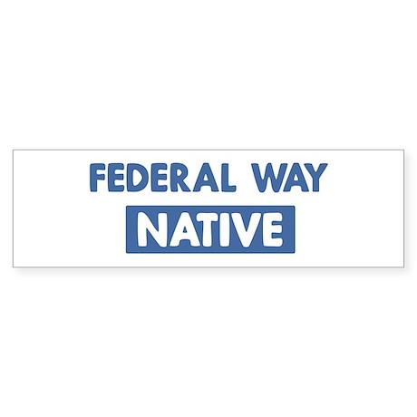FEDERAL WAY native Bumper Sticker