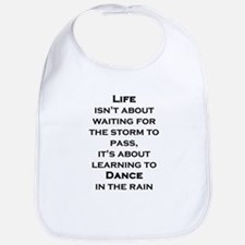 Life Isn't About Waiting For The Storm To Pass Bib