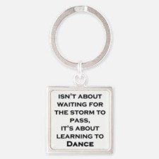 Life Isn't About Waiting For The Storm T Keychains