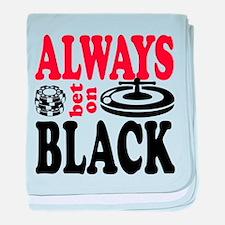 Always bet on Black baby blanket