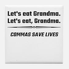 Let's Eat Grandma Commas Save Lives Tile Coaster
