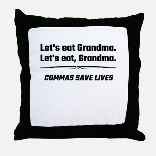 Let's Eat Grandma Commas Save Lives Throw Pillow