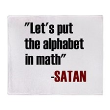 Let's Put The Alphabet In Math Said Throw Blanket