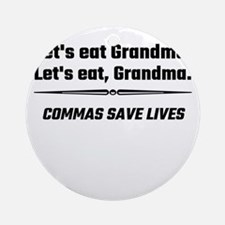 Let's Eat Grandma Commas Save Lives Round Ornament