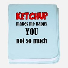 Ketchup Makes Me Happy You Not So Muc baby blanket