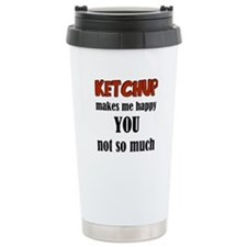 Ketchup Makes Me Happy Travel Coffee Mug