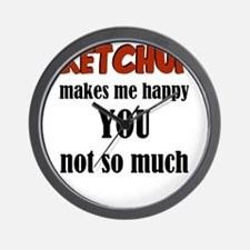 Ketchup Makes Me Happy You Not So Much Wall Clock