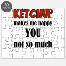 Ketchup Makes Me Happy You Not So Much Puzzle