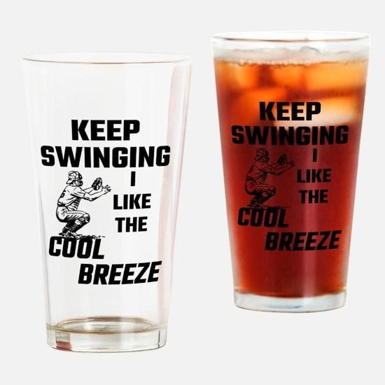 Keep Swinging I Like The Cool Breez Drinking Glass