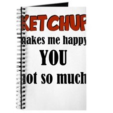Ketchup Makes Me Happy You Not So Much Journal