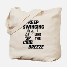 Keep Swinging I Like The Cool Breeze Tote Bag
