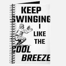 Keep Swinging I Like The Cool Breeze Journal