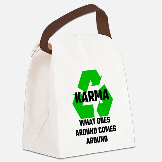 Karma What Goes Around Comes Arou Canvas Lunch Bag