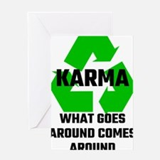 Karma What Goes Around Comes Around Greeting Cards