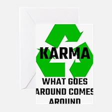 Karma What Goes Around Comes Around Greeting Cards