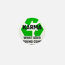 Karma What Goes Around Comes Around Mini Button