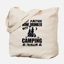 Just Another Wine Drinker With A Camping Tote Bag