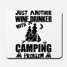 Just Another Wine Drinker With A Camping Mousepad
