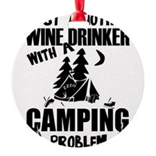 Just Another Wine Drinker With A Ca Ornament