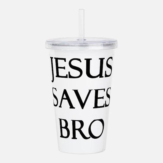 Jesus Saves Bro Acrylic Double-wall Tumbler