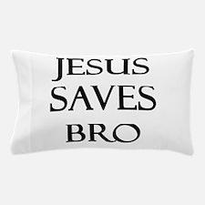 Jesus Saves Bro Pillow Case