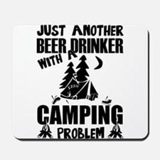 Just Another Beer Drinker With A Camping Mousepad