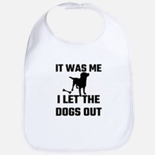 It Was Me I Let The Dogs Out Bib