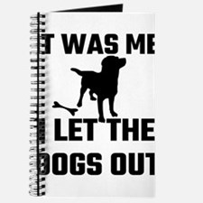 It Was Me I Let The Dogs Out Journal
