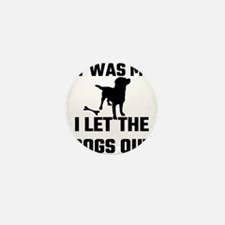 It Was Me I Let The Dogs Out Mini Button (10 pack)