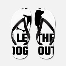 It Was Me I Let The Dogs Out Flip Flops
